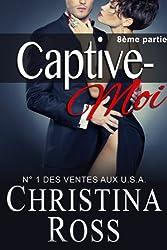 Captive-Moi: 8ème partie