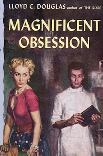 Magnificent Obsession - Lloyd Douglas