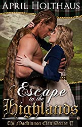 Escape To The Highlands: The MacKinnon Clan Series