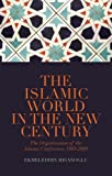 The Islamic World in the New Century: The Organisation of the Islamic Conference...