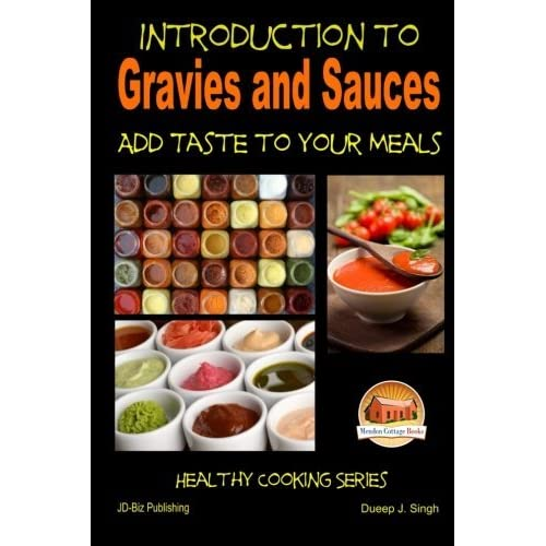 Introduction to Gravies and Sauces - Add Taste to Your Meals by John Davidson (2014-12-15)