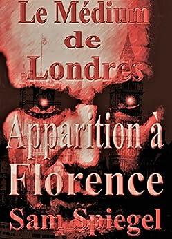 Le Médium de Londres - Apparition à Florence (Volume 2 - Trilogie) par [Spiegel, Sam]