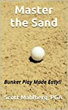 Master the Sand: Bunker Play Made Easy!! (Perfecting Your Short Game)