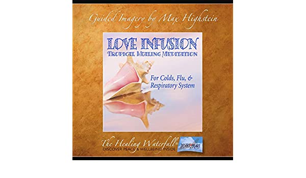Love Infusion for Colds & Flu (Audio Download): Amazon in