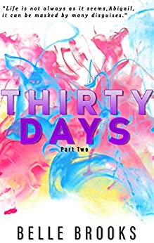 Thirty Days: Part Two by [Brooks, Belle]