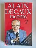 Alain Decaux raconte 2 / Hiegel, Jacqueline / Réf38379