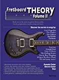 Fretboard Theory Volume II: Book two in the series on guitar theory, scales, chords, progressions, modes, songs and more. (English Edition)