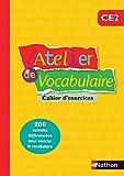 L'atelier de vocabulaire CE2 : Cahier d'exercices