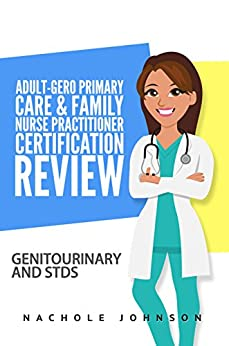 Adult-gero And Primary Care And Primary Nurse Practitioner Certification Review: Genitourinary And Stds por Gary Webb epub