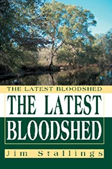 The Latest Bloodshed by [Stallings, Jim]