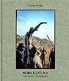 Nuba & Latuka: The Colour Photographs