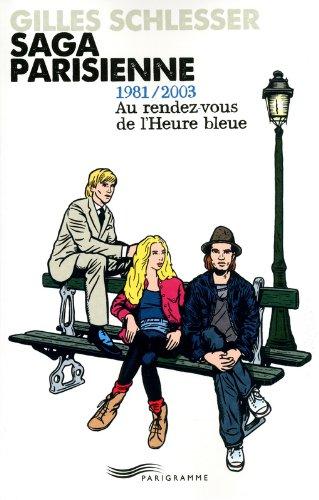 Saga parisienne T3 1981/2003 au rendez-vous de l'heure bleue (03)