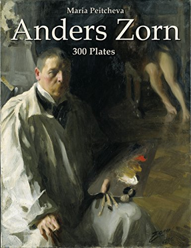 Anders Zorn: 300 Plates (English Edition) par Maria Peitcheva