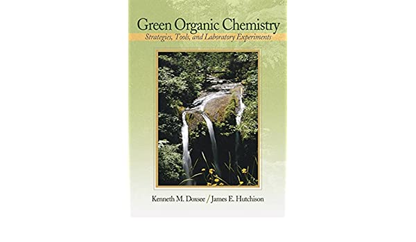 Buy Green Organic Chemistry: Strategies, Tools, and