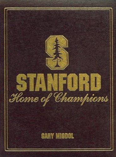 Stanford: Home of Champions por Gary Migdol