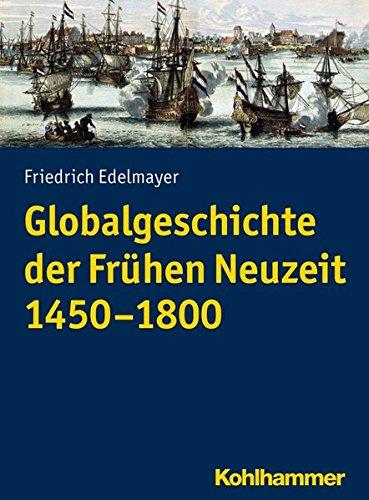 Globalgeschichte der Frühen Neuzeit 1450-1800