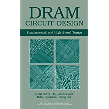 DRAM Circuit Design: Fundamental and High–Speed Topics