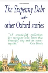 By Mary Cavanagh - The Sixpenny Debt and other Oxford Stories (Large type edition) Paperback