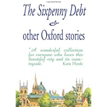 By Mary Cavanagh - The Sixpenny Debt and other Oxford Stories (Large type edition)