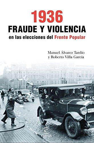 1936. Fraude y violencia en las elecciones del Frente Popular (Fuera de...