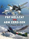 F6F Hellcat vs A6M Zero-sen: Pacific Theater 1943-44 (Duel, Band 62)