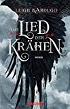 Das Lied der Krähen: Roman (Glory or Grave, Band 1) - Leigh Bardugo