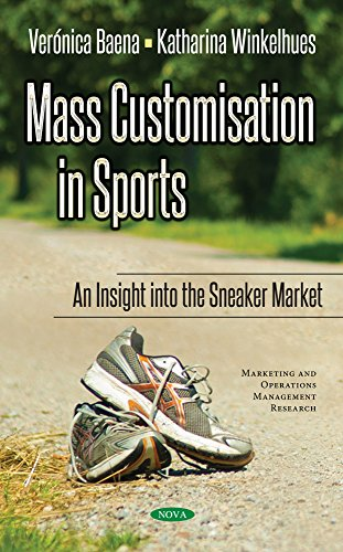 Mass Customisation in Sports: An Insight to the Sneaker Market (Marketing Operations Managemen) por Veronica Baena