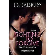 Fighting to Forgive - Blake und Layla (German Edition)