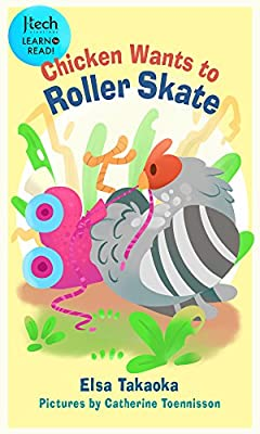 Chicken Wants to Roller Skate (J-Tech Creation Learn to Read Book 3) (English Edition)