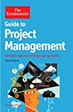 The Economist Guide to Project Management 2nd Edition: Getting it right and achieving lasting benefit