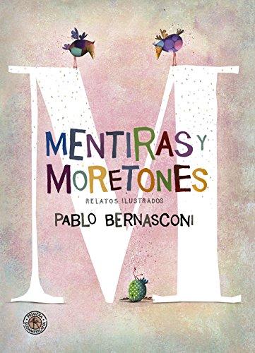 Mentiras y moretones: Relatos ilustrados por Pablo Bernasconi