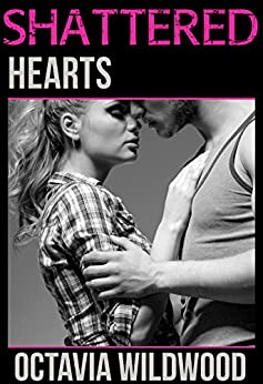 Shattered Hearts (A Western Badboy Romance) by [Wildwood, Octavia]