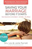 Saving Your Marriage Before It Starts Workbook for Women Updated: Seven Questions to Ask Before-and After-You Marry