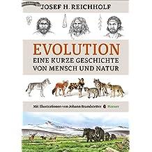 Evolution: Eine kurze Geschichte von Mensch und Natur