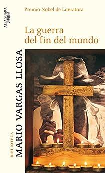 La guerra del fin del mundo de [Llosa, Mario Vargas]