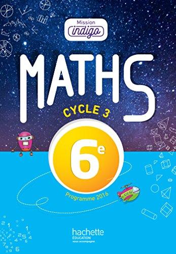 Mission Indigo mathématiques cycle 3 / 6e - Livre élève - éd. 2017 por Christophe Barnet