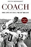 Coach: The Life of Paul Bear Bryant by Keith Dunnavant (2005-09-01)