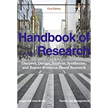 Handbook of Good Research: Discover, Design, Analyze, Synthezise, and Report Evidence-based Research (English Edition)