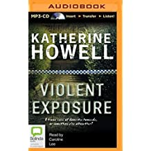 Violent Exposure by Katherine Howell (2014-09-16)