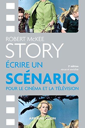 Story - Ecrire un scénario pour le cinéma et la télévision par Robert McKee