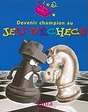 Devenir champion au jeu d'échecs. Kit comprenant un livre, un échiquier imprimé, et les 32 pièces du jeu d'échecs