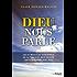 Dieu nous parle : Les 25 messages essentiels de la trilogie best-sellers Conversations avec Dieu (Sciences humaines)