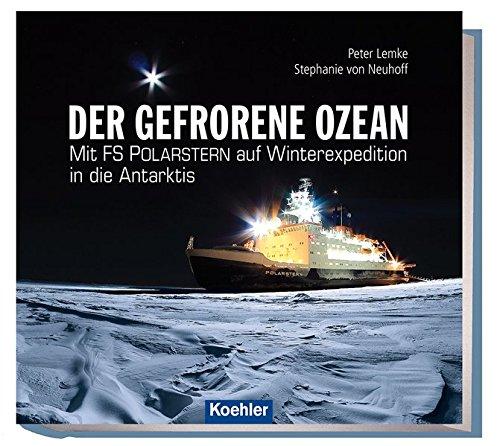 Der gefrorene Ozean - Mit FS POLARSTERN auf Winterexpedition in die Antarktis