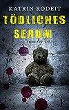 Tödliches Serum (Jessica-Wolf-Krimi 2) von Katrin Rodeit