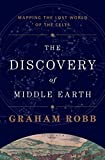The Discovery of Middle Earth: Mapping the Lost World of the Celts by Graham Robb (2013-11-04)