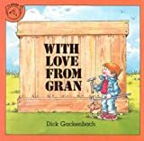 With Love from Gran (Houghton Mifflin Social Studies) by Dick Gackenbach (1990-10-01)