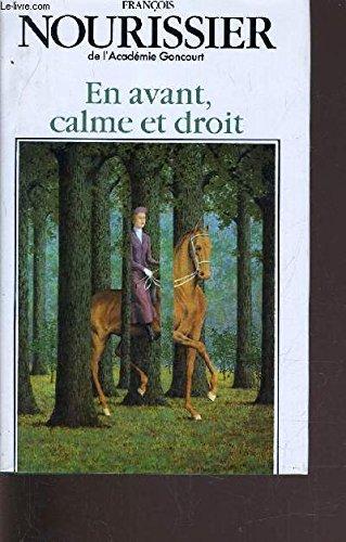 En avant, calme et droit par François NOURISSIER