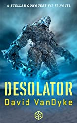 Desolator: Conquest (Stellar Conquest Series Book 2) (English Edition)