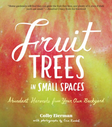 fruit-trees-in-small-spaces-abundant-harvests-from-your-own-backyard-english-edition