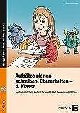 Aufsätze planen, schreiben, überarbeiten - Kl. 4: Systematisches Aufsatztraining mit Bewertungs hilfen (4. Klasse)